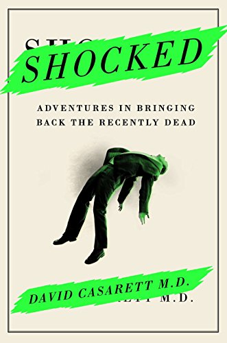 9781591846710: Shocked: Adventures in Bringing Back the Recently Dead