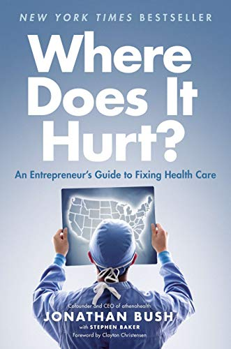 9781591846772: Where Does It Hurt?: An Entrepreneur's Guide to Fixing Health Care