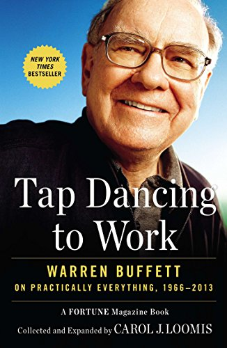 9781591846802: Tap Dancing to Work: Warren Buffett on Practically Everything, 1966-2013: A Fortune Magazine Book