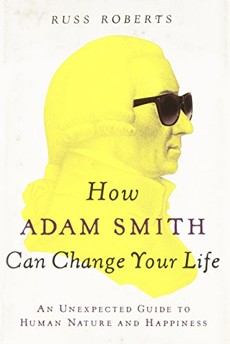 9781591846840: How Adam Smith Can Change Your Life: An Unexpected Guide to Human Nature and Happiness
