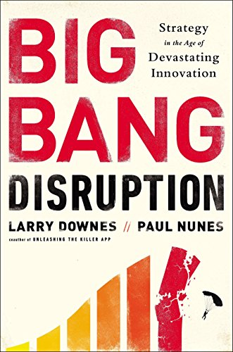 9781591846901: Big Bang Disruption: Strategy in the Age of Devastating Inovation