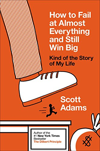 9781591846918: How to Fail at Almost Everything and Still Win Big: Kind of the Story of My Life
