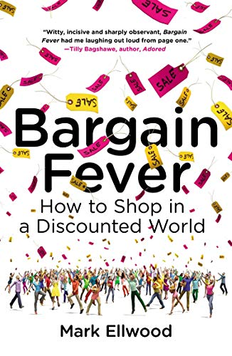 9781591847052: Bargain Fever: How to Shop in a Discounted World