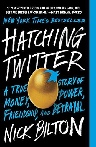 9781591847083: Hatching Twitter: A True Story of Money, Power, Friendship, and Betrayal