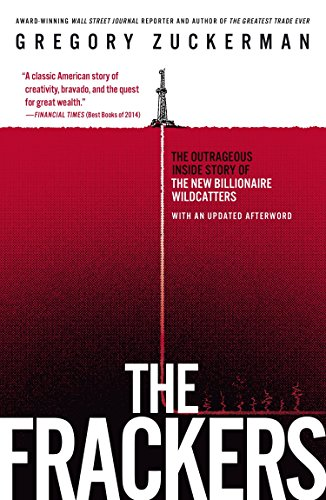 9781591847090: The Frackers: The Outrageous Inside Story of the New Billionaire Wildcatters