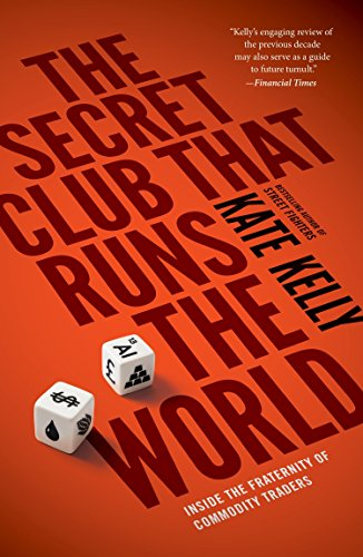 9781591847137: The Secret Club That Runs the World: Inside the Fraternity of Commodities Traders
