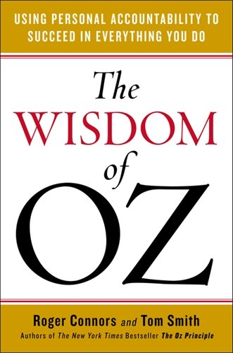 9781591847151: The Wisdom of Oz: Using Personal Accountability to Succeed in Everything You Do