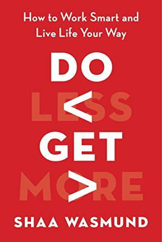 9781591847168: Do Less, Get More: How to Work Smart and Live Life Your Way