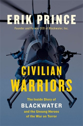 9781591847212: Civilian Warriors: The Inside Story of Blackwater and the Unsung Heroes of the War on Terror