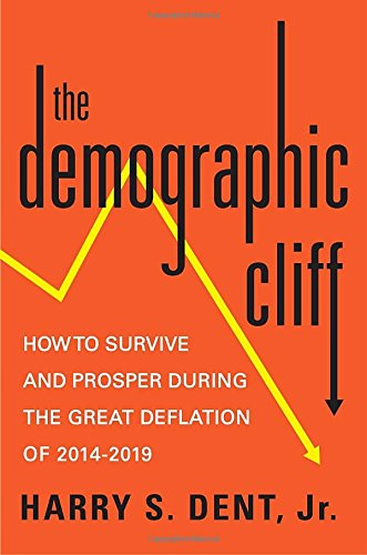 9781591847274: The Demographic Cliff: How to Survive and Prosper During the Great Deflation of 2014-2019