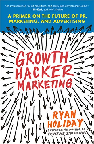9781591847380: Growth Hacker Marketing. A Primer On The Future Of PR, Marketing, And Advertising