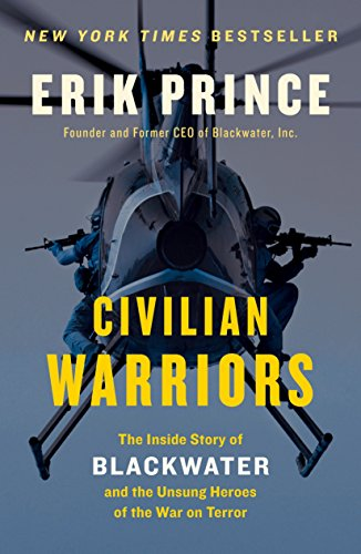 9781591847458: Civilian Warriors: The Inside Story of Blackwater and the Unsung Heroes of the War on Terror