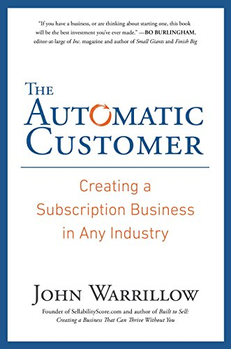 9781591847465: The Automatic Customer: Creating a Subscription Business in Any Industry
