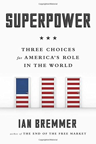 9781591847472: Superpower: Three Choices for America's Role in the World