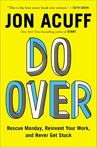 9781591847618: Do Over: Rescue Monday, Reinvent Your Work, and Never Get Stuck