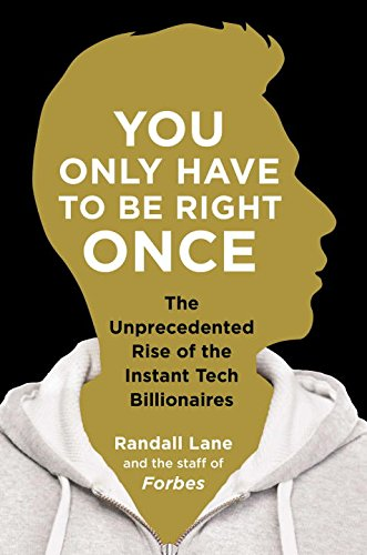 9781591847663: You Only Have to Be Right Once: The Unprecedented Rise of the Instant Tech Billionaires