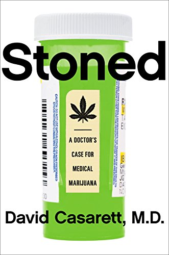 9781591847670: Stoned: A Doctor's Case for Medical Marijuana
