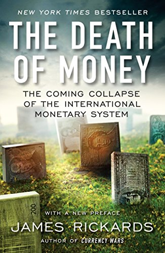 9781591847717: The Death of Money: The Coming Collapse of the International Monetary System