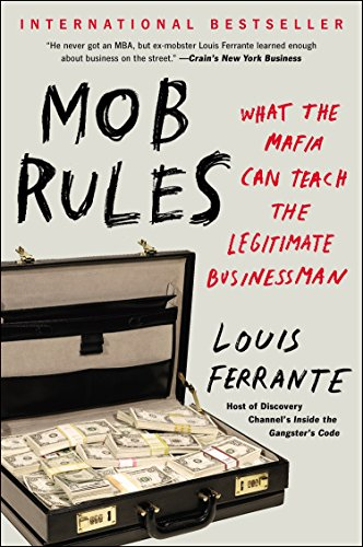 9781591847724: Mob Rules: What the Mafia Can Teach the Legitimate Businessman