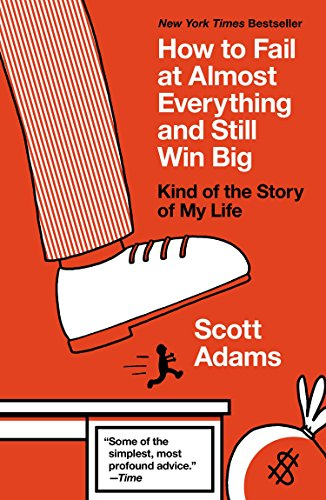 9781591847748: How to Fail at Almost Everything and Still Win Big: Kind of the Story of My Life