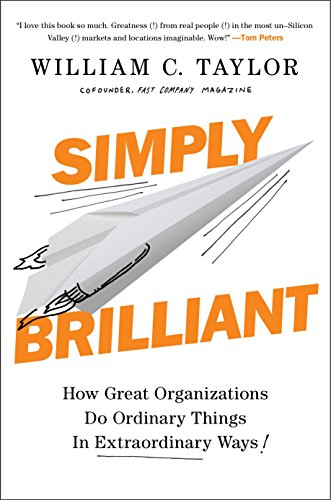 9781591847755: Simply Brilliant: How Great Organizations Do Ordinary Things in Extraordinary Ways