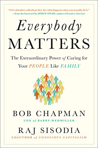 9781591847793: Everybody Matters: The Extraordinary Power of Caring for Your People Like Family