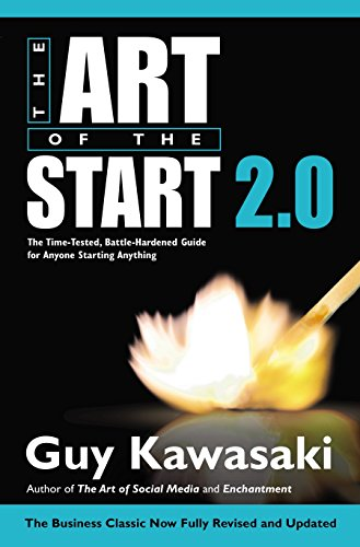 9781591847847: The Art of the Start 2.0: The Time-Tested, Battle-Hardened Guide for Anyone Starting Anything