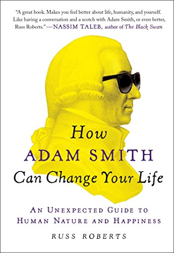 9781591847953: How Adam Smith Can Change Your Life: An Unexpected Guide to Human Nature and Happiness