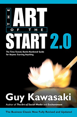 9781591848110: The Art of the Start 2.0: The Time-Tested, Battle-Hardened Guide for Anyone Starting Anything