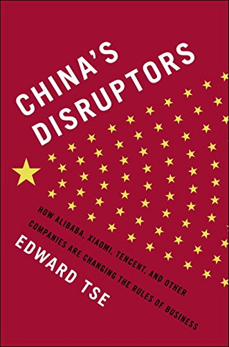 9781591848332: China's Disruptors: How Alibaba, Xiaomi, Tencent, and Other Companies are Changing the Rules of Business