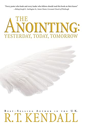 9781591851721: The Anointing: Yesterday, Today and Tomorrow