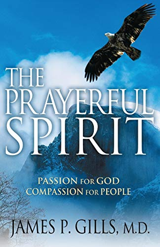 The Prayerful Spirit: Passion for God, Compassion: Dr. James P.