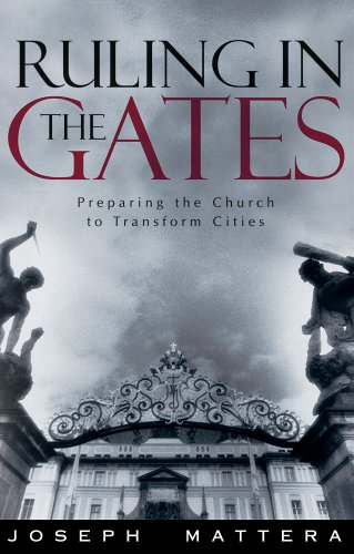 9781591852223: Ruling In The Gates: Preparing the Church to Transform Cities