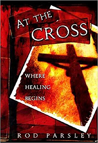 9781591852285: At The Cross: Where the Healing Begins