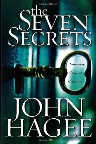 The Seven Secrets: Unlocking Genuine Greatness (1591852374) by John Hagee