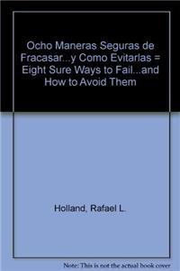 9781591854241: Ocho Maneras Seguras de Fracasar...y Como Evitarlas = Eight Sure Ways to Fail...and How to Avoid Them