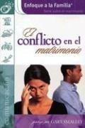 9781591854364: El Conflicto En El Matrimonio (Enfoque a la Familia: Serie Sobre el Matrimonio) (Spanish Edition)