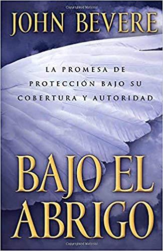 9781591854463: Bajo El Abrigo: La Promesa de Protección Bajo Su Cobertura Y Autoridad