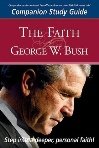 Faith Of George W Bush Study Guide: Companion Study Guide: Mansfield, Stephen