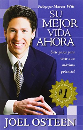 Su mejor vida ahora: Siete pasos para vivir a su máximo potencial (Spanish Edition) (1591854806) by Joel Osteen