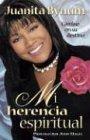 My Spiritual Inheritance (Spanish Edition): Bynum, Juanita