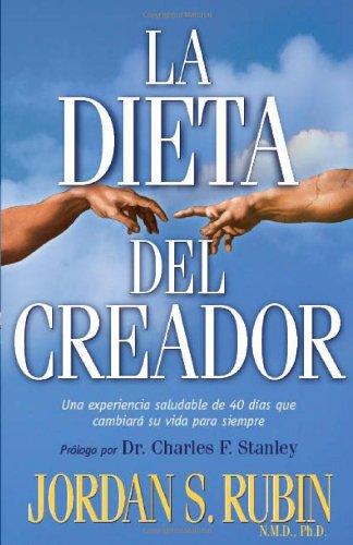 La Dieta Del Creador (The Maker's Diet Spanish version) (Spanish Edition): Jordan Rubin