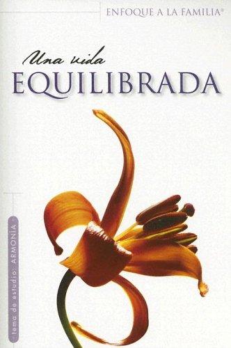 9781591855002: Una Vida Equilibrada (Enfoque a la Familia: Para Mujeres) (Spanish Edition)