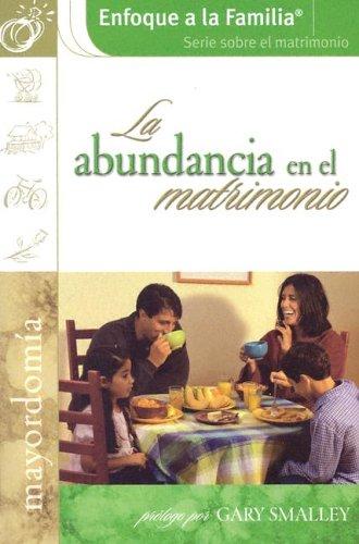 9781591855033: La Abundancia En El Matrimonio (Focus on the Family Marriage Series) (Spanish Edition)