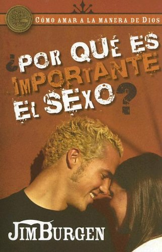 9781591855064: Por Que Es Importante El Sexo (Como Amar A La Manera De Dios) (Spanish Edition)