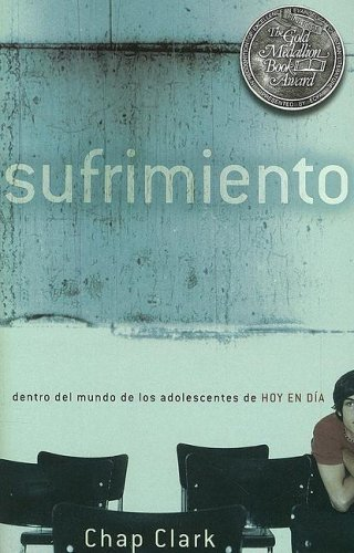 Sufrimiento (Spanish Edition) (1591855195) by Chap Clark