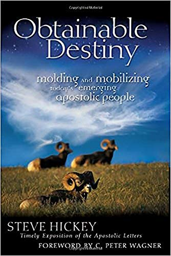 Obtainable Destiny: Modeling & Mobilizing Today's Emerging Apostolic People: Hickey, Steve