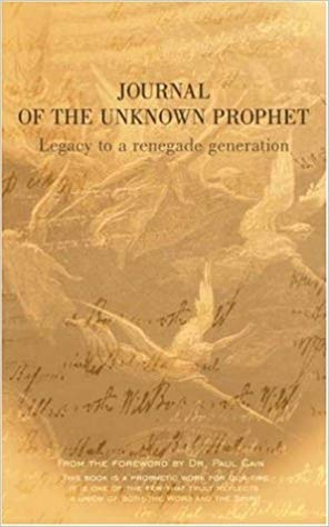 9781591856382: Journal Of The Unknown Prophet: Legacy To A Renegade Generation