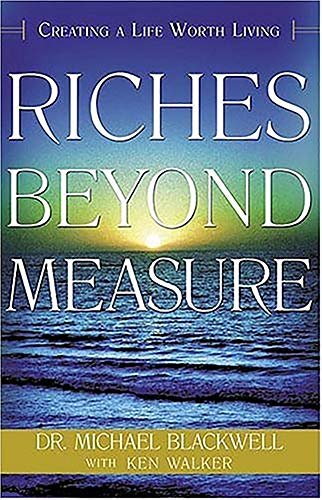 9781591856429: Riches Beyond Measure: Creating A Life Worth Living