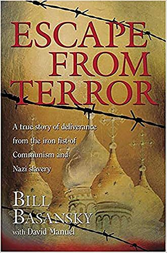 9781591857204: Escape From Terror: A True Story of Deliverance From the Iron Fist of Communism and Nazi Slavery